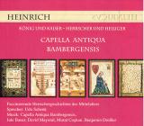 CD: Heinrich • König und Kaiser - Herrscher und Heiliger, Capella Antiqua Bambergensis