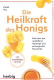 Die Heilkraft des Honigs, Detlef Mix