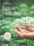 Frauen-Heilpflanzen, Heide Fischer