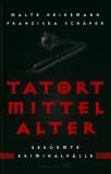 Tatort Mittelalter, Malte Heidemann, Franziska Schäfer