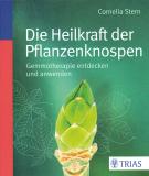 Die Heilkraft der Pflanzenknospen, Cornelia Stern