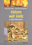 Heizen mit Holz in allen Ofenarten, Hans-Peter Ebert, Thorsten Beimgraben