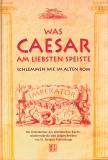 Was Caesar am liebsten speiste, H. Jürgen Fahrenkamp