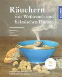 Räuchern mit Weihrauch und heimischen Harzen, Chr. Fuchs, C. Maxelon