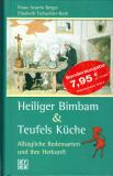 Einzelstück: Heiliger Bimbam & Teufels Küche