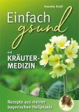 Einfach gsund mit Kräutermedizin, Annette Knell