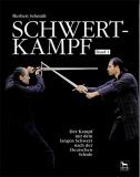 Schwertkampf Band 1 • Kampf mit dem langen Schwert, H. Schmidt