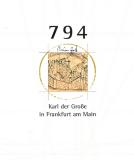 Antiquariat: 794 - Karl der Große in Frankfurt am Main, Ausstellungskatalog