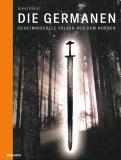 Die Germanen - geheimnisvolle Völker aus dem Norden , Ernst Künzl