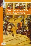 • Antiquariat • Die Geschichte des Turniers, Richard Barber,Juliet Barker