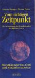 Vom richtigen Zeitpunkt • Mondkalender bis 2028, Johanna Paungger, Thomas Poppe
