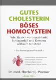 Gutes Cholesterin. Böses Homocystein, Dr. E. J. Wormer