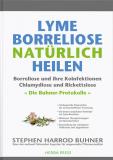 Lyme-Borreliose natürlich heilen, Stephen Harrod Buhner