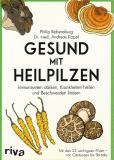 Gesund mit Heilpilzen, Philip Rebensburg, Dr. med. A. Kappl