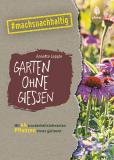 Garten ohne Gießen, Annette Lepple