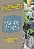 Plastikfrei gärtnern, Elke Schwarzer