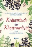"Kräuterbuch der Klostermedizin • Der ""Macer Floridus"", Odo Magdunensis, J. G. Mayer (Hrsg.), K. Goehl (Hrsg.)"
