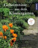 Geheimnisse aus dem Klostergarten , Christa Weinrich OSB