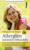 Allergien natürlich behandeln nach Hildegard von Bingen, Prof.Dr.med. Claus Schulte-Uebbing