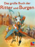 Das große Buch der Ritter und Burgen, Philip Steele
