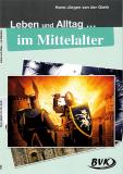 Leben und Alltag im Mittelalter, Hans-Jürgen van der Gieth