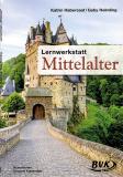 Lernwerkstatt Mittelalter, Katrin Habersaat - Gaby Helmling