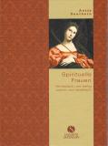 Spirituelle Frauen: Himmlisch und heilig, schön und rebellisch, Antje Southern