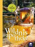 Wildnisapotheke - Hausmittel aus 400 Jahren, Eunike Grahofer