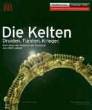 Einzelstück: Die Kelten: Druiden. Fürsten. Krieger., Meinhard Maria Grewenig