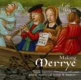 Making Merrye - Joyful Medieval Songs and Dances, Stowe, Lindo,