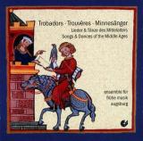 CD: Trobadors - Trouvères -  Minnesänger, Ensemble für frühe Musik Augsburg