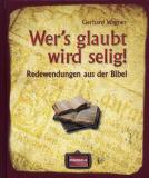 Wer's glaubt wird selig!, Gerhard Wagner