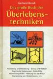 Das große Buch der Überlebenstechniken, Gerhard Buzek