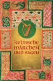 Keltische Märchen und Sagen, Erich Ackermann (Hg)