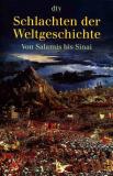 Schlachten der Weltgeschichte, Stig Förster, Markus Pöhlmann und
