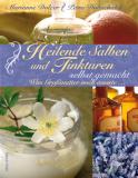Heilende Salben und Tinkturen selbst gemacht, M. Dolzer, P. Doleschalek