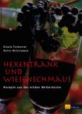 Hexentrank und Wiesenschmaus, Gisula Tscharner, Heinz Knieriemen