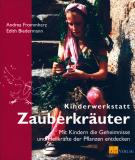 Kinderwerkstatt Zauberkräuter, A. Frommherz, E. Biedermann