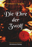 Die Ehre der Zwölf, Andreas J. Schulte