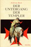 Der Untergang der Templer, Andreas Beck