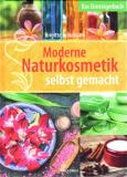 Moderne Naturkosmetik selbst gemacht, Brigitte Bräutigam