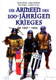 Die Armeen des 100- Jährigen Krieges - Neuauflage, David Nicolle u.a.
