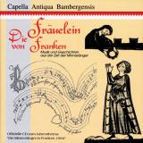 CD: Die Fräuelein von Franken, Capella Antiqua Bembergensis