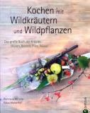 Kochen mit Wildkräutern und Wildpflanzen, Markus Strauß