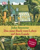 Das neue Buch vom Leben auf dem Lande, John Seymour