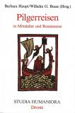 Pilgerreisen in Mittelalter und Renaissance, Barbara Haupt, Wilhelm G. Busse