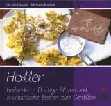 Holler - Holunder. Duftige Blüten und aromatische Beeren zum Genießen, Claudia Diewald, Michaela Rudnick