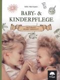 Baby- & Kinderpflege - natürlich selbst gemacht, Inés Hermann