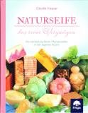 Naturseife - das reine Vergnügen, Claudia Kasper