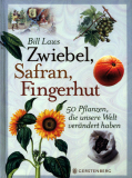 Zwiebel, Safran, Fingerhut, Bill Laws